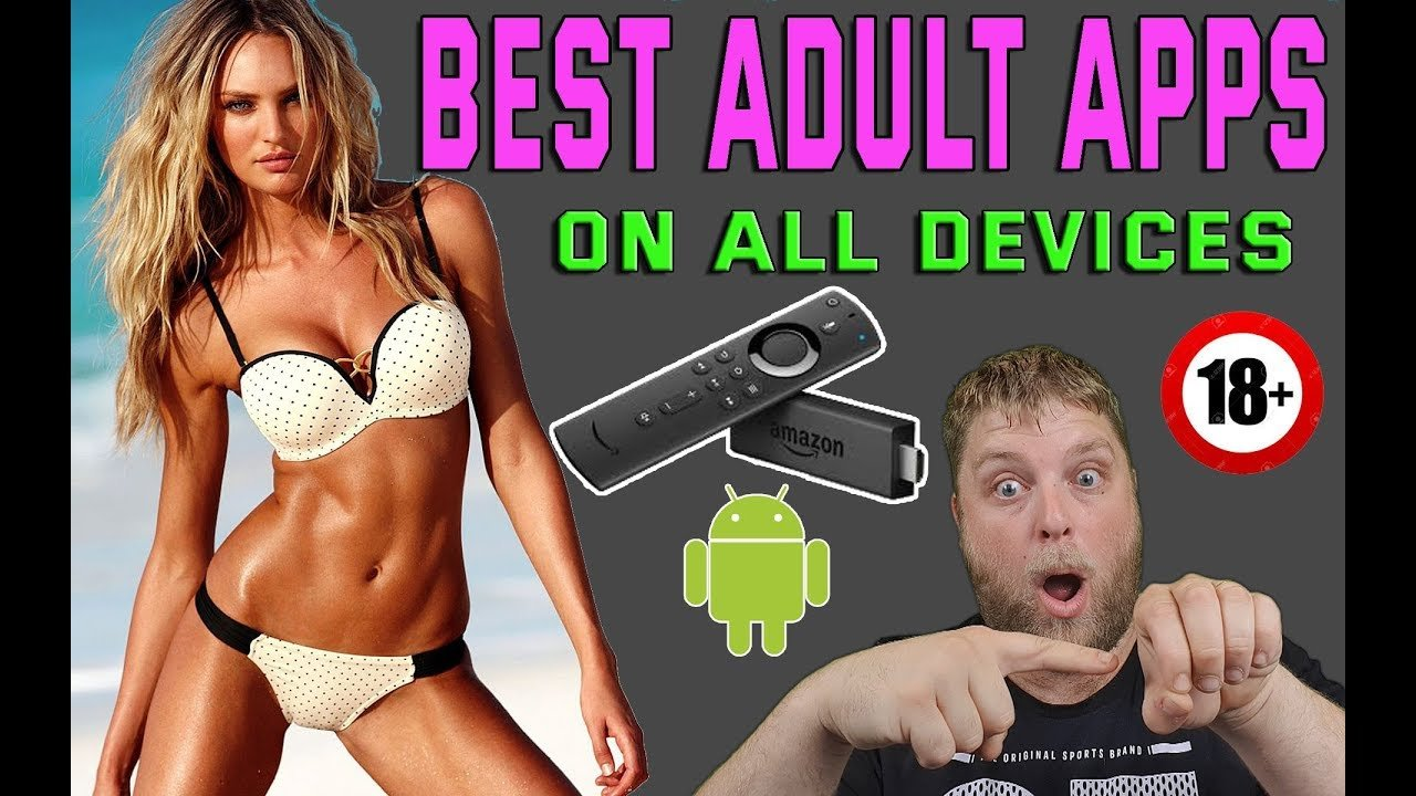 BEST ADULT APPS ON ANY DEVICE | Firestick & Android - Top