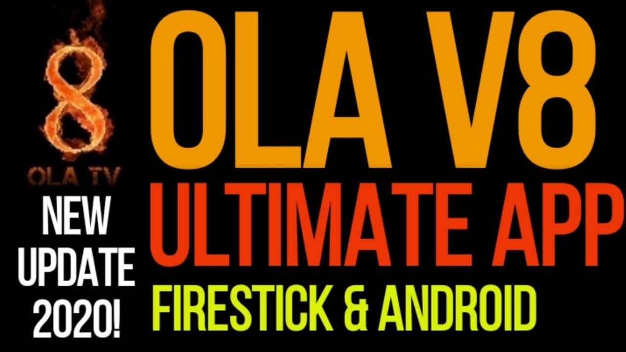 New 2020 The App Everyone Wants Just Updated New Version Ola Tv V8 Firestick Android Google Top Tutorials